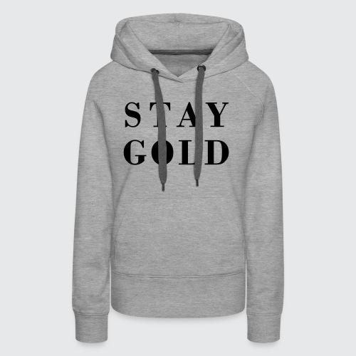 stay gold - Frauen Premium Hoodie
