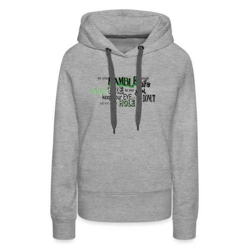 as-you-ramble-through-life - Vrouwen Premium hoodie
