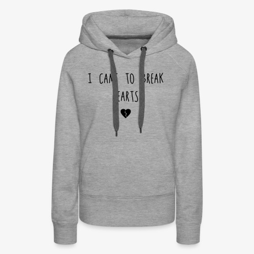 I came to break Hearts - Frauen Premium Hoodie