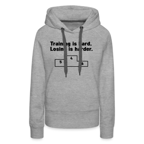 Training vs losing - Women's Premium Hoodie