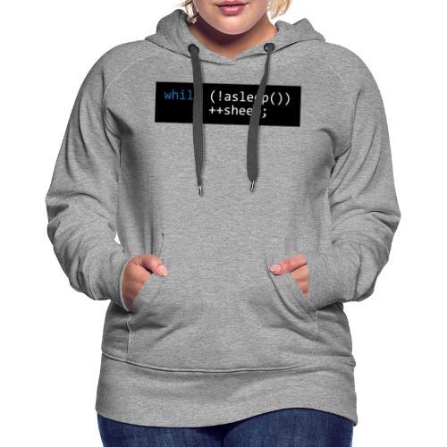 while (!asleep()) ++sheep; - Vrouwen Premium hoodie
