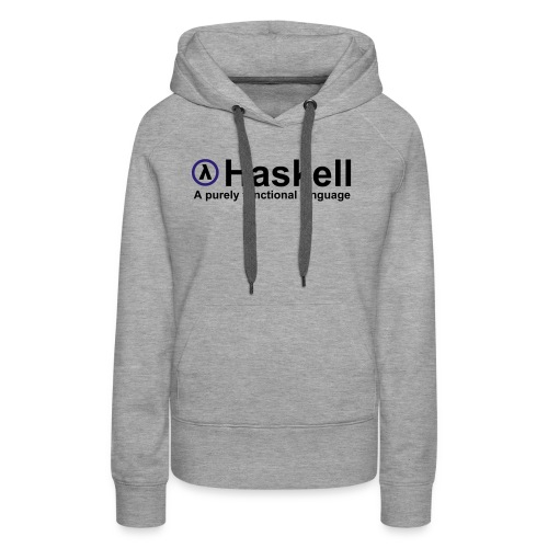 Haskell, A purely functional language (for fully - Women's Premium Hoodie