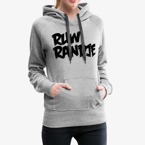 Ruw Randje - Vrouwen Premium hoodie