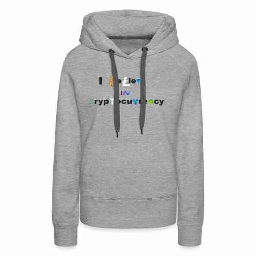 I believe in Cryptocurrency - Frauen Premium Hoodie