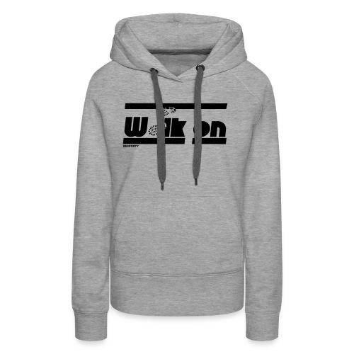 BESPORTY_WALK ON - Vrouwen Premium hoodie