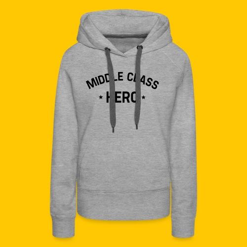 Middle Class Hero - Women's Premium Hoodie