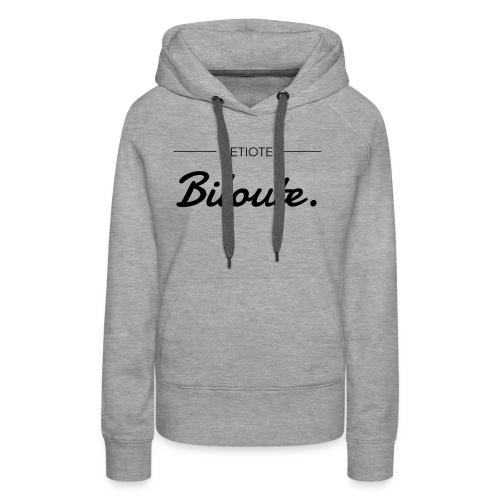 Petiote - Biloute. - Sweat-shirt à capuche Premium pour femmes