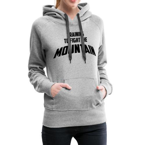 Fight the Mountain - Vrouwen Premium hoodie
