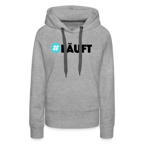 #LÄUFT - Frauen Premium Hoodie