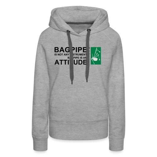 Bagpipe is Attitude.svg - Frauen Premium Hoodie