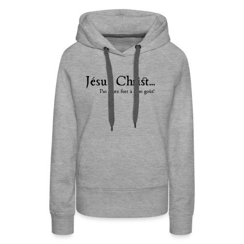 Jesus Christ - Sweat-shirt à capuche Premium pour femmes