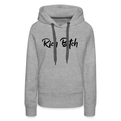 Rich Bitch - Vrouwen Premium hoodie