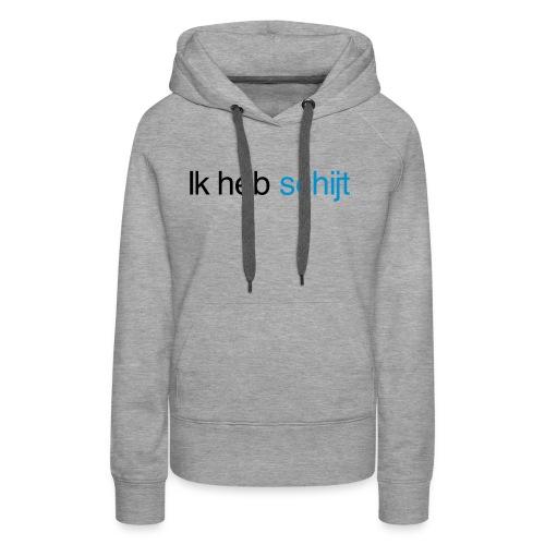 Ik heb schijt - Vrouwen Premium hoodie