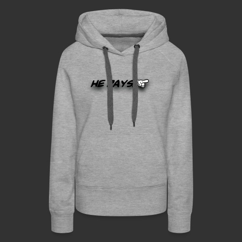 he pays - Vrouwen Premium hoodie