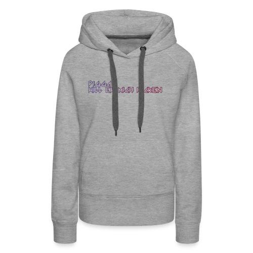 Digga_will_er_mich_fick-n - Frauen Premium Hoodie