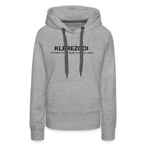 klerezooi - Vrouwen Premium hoodie