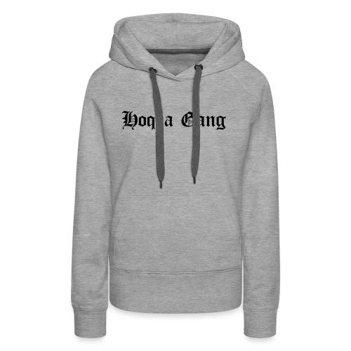 Schriftzug: Hoqqa Gang - Frauen Premium Hoodie