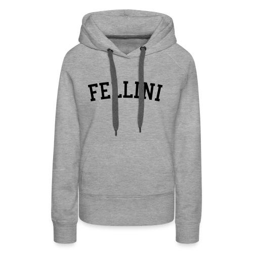 FELLINI - Women's Premium Hoodie