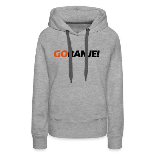 Go Ranje - Goranje - 2 kleuren - Vrouwen Premium hoodie