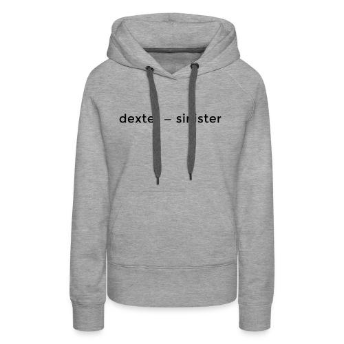 dexter sinister - Premiumluvtröja dam
