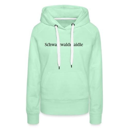 Schwarzwaldmaidle - T-Shirt - Frauen Premium Hoodie