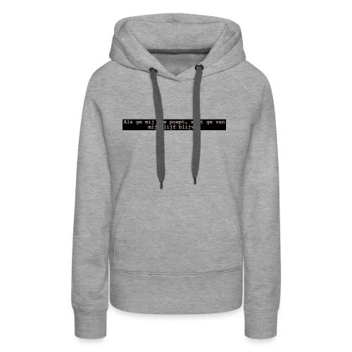blijft van me lijf - Vrouwen Premium hoodie