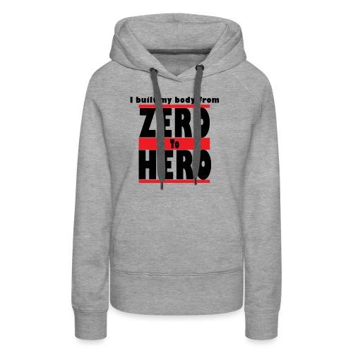 Zero To Hero - Naisten premium-huppari