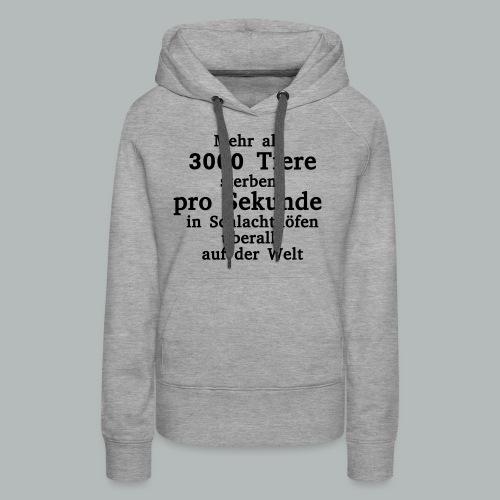 3000 Tiere die Sekunde - Frauen Premium Hoodie