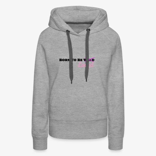 Born To Be Loved - Women's Premium Hoodie