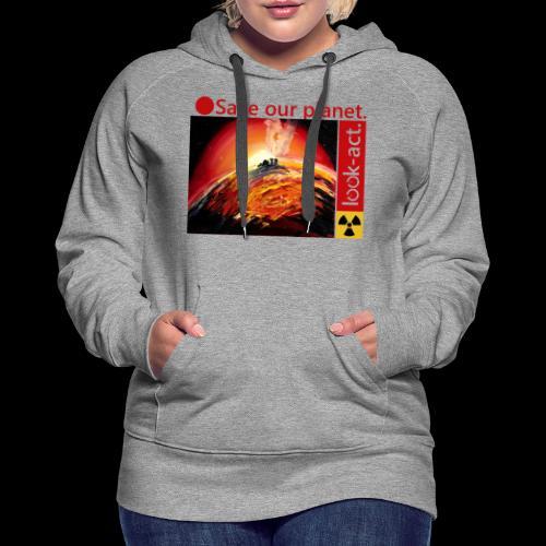 Save our planet. Fukushima Theme - Frauen Premium Hoodie