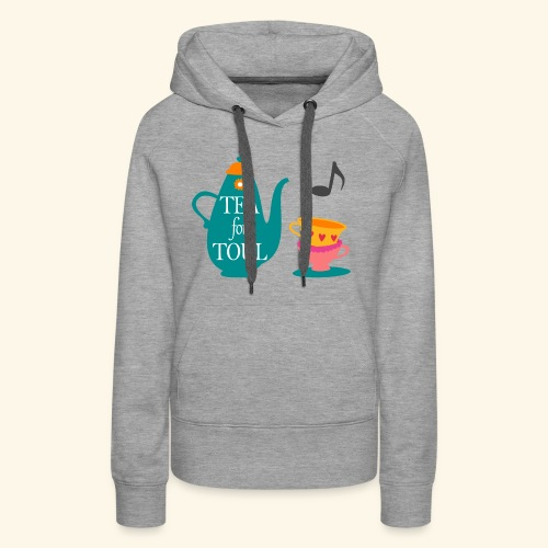 Tea for Toul - Sweat-shirt à capuche Premium pour femmes