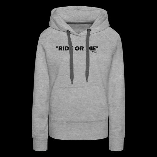 Ride or die (noir) - Sweat-shirt à capuche Premium pour femmes