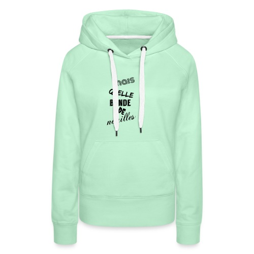 mais quelle bande de nouilles - Sweat-shirt à capuche Premium pour femmes