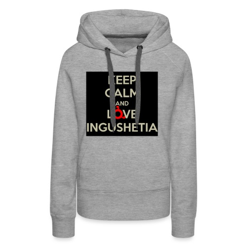 keep calm and love ingushetia - Sweat-shirt à capuche Premium pour femmes