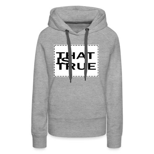 THATISTRUE - Women's Premium Hoodie