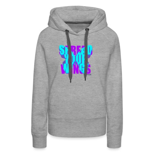 Spread your wings new - Women's Premium Hoodie