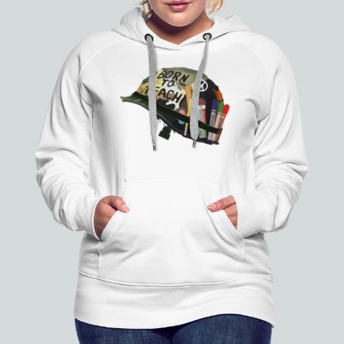 Born to teach - AAS - Sweat-shirt à capuche Premium pour femmes