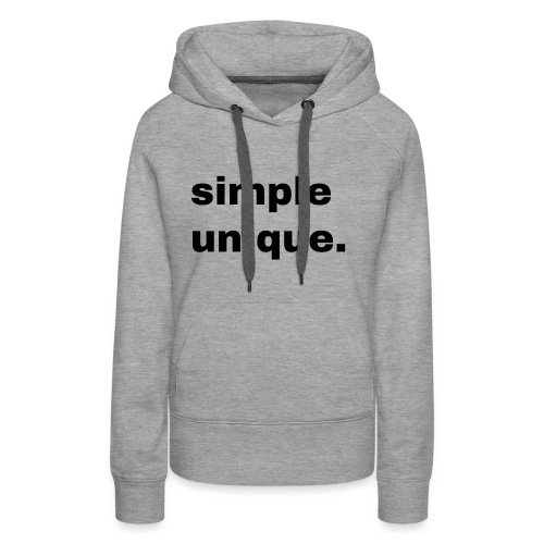 simple unique. Geschenk Idee Simple - Frauen Premium Hoodie