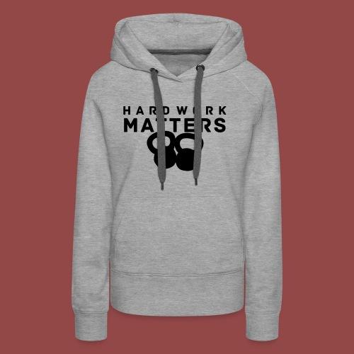 hardworkmatters - Vrouwen Premium hoodie
