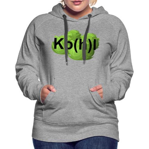 Ko(h)l - Frauen Premium Hoodie