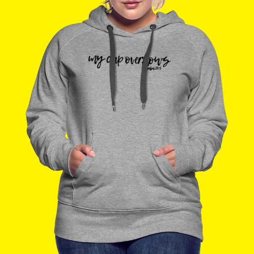 My Cup Overflows - Psalm 23: 5 - Women's Premium Hoodie
