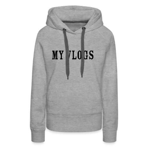 My Vlogs - Women's Premium Hoodie