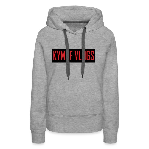 Original Kymaf Vlogs Shirt - Women's Premium Hoodie