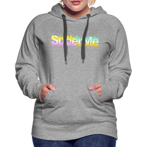 Super Moi - Sweat-shirt à capuche Premium pour femmes