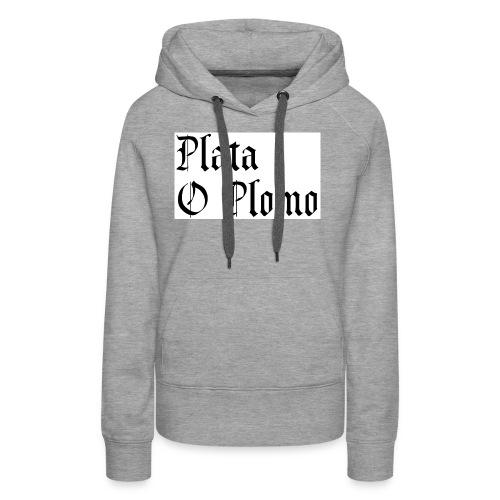 Plata o plomo - Sweat-shirt à capuche Premium pour femmes