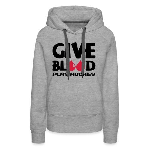 Give Blood Play Hockey (version 2) - Women's Premium Hoodie