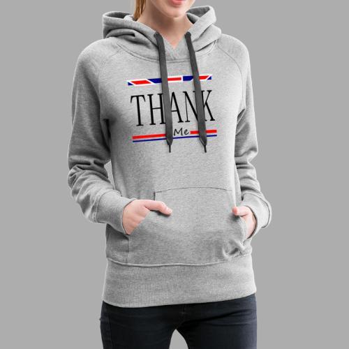 THANK ME - Trend Eddition - Women's Premium Hoodie