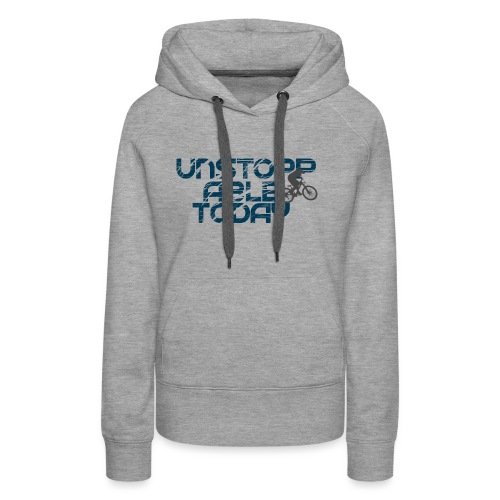 unstoppable today downhill - Frauen Premium Hoodie