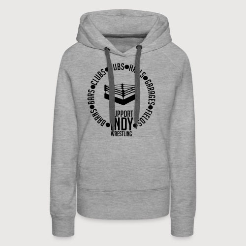 Support Indy Wrestling Anywhere - Women's Premium Hoodie