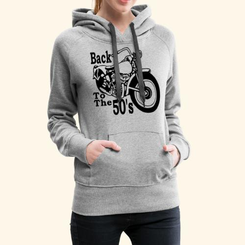 Back to the 50's - Sweat-shirt à capuche Premium pour femmes
